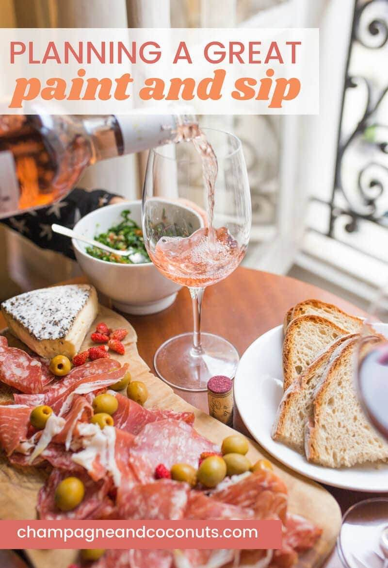 A charcuterie board with wine. Text: planning a great paint and sip