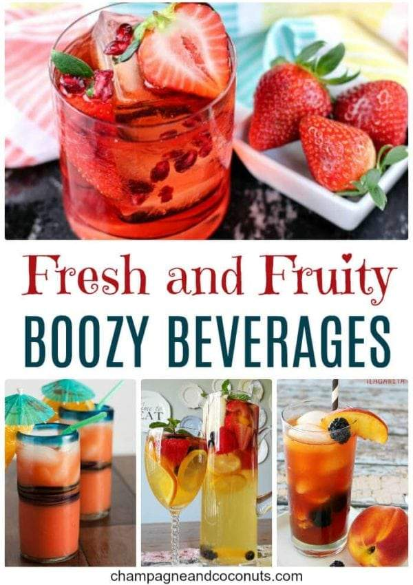 Fresh and Fruity Boozy Drinks