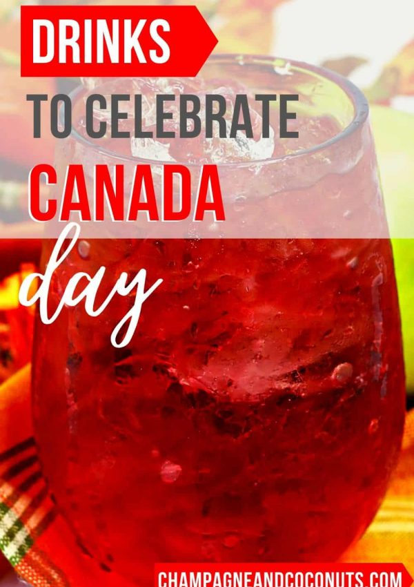 A red cocktail with text: drinks to celebrate Canada Day.